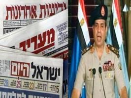 """محلل عسكري صهيوني: """"السيسي"""" نسق مع """"الاحتلال الصهيوني"""" قبل الانقلاب العسكري بثلاثة أيام"""