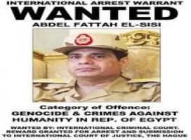 السيسي مجرم حرب ومطلوب للعدالة