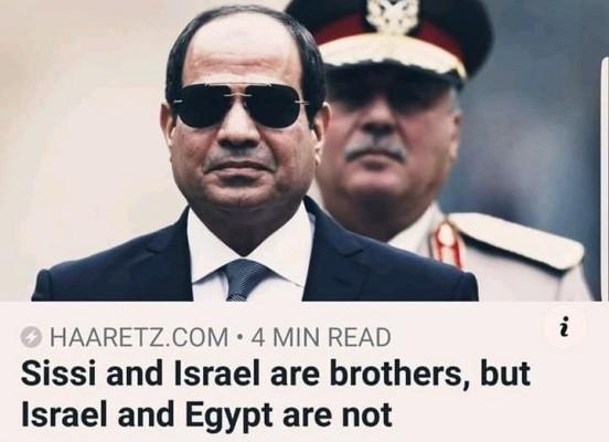 هآرتس: السيسي وإسرائيل إخوة.. ولكن مصر وإسرائيل ليسوا إخوة